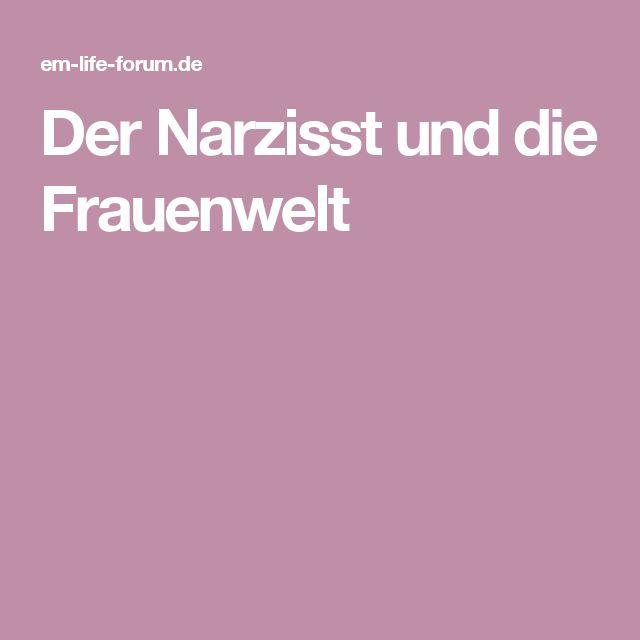 Der Narzisst und die Frauenwelt