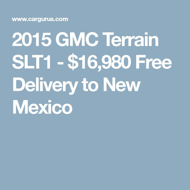 2015 GMC Terrain SLT1 - $16,980 Free Delivery to New Mexico