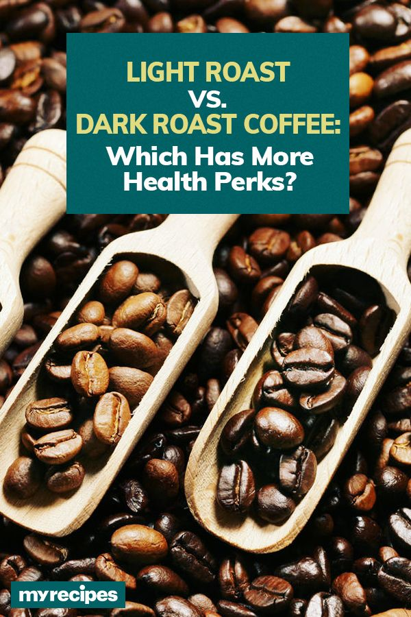 Light Roast Vs Dark Roast Coffee Which Packs More Health Perks