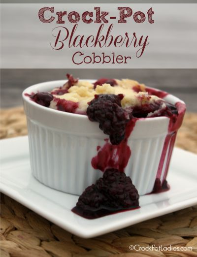 Crock-Pot Blackberry Cobbler - CrockPotLadies.com