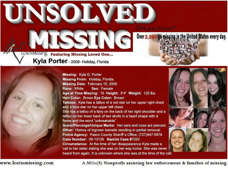 #Missing Kyla G. Porter - February 15, 2008 - Holiday, Florida (Pasco County)  On February 15, 2008, Kyla made a call to her sister stating she was on her way home. She was never heard from again. It is unknown where she was at the time of the call. Her family asks the public to please help with any information...See More: If info, or seen, please contact Pasco County Sheriff's Office Detective Lisa Schoneman 727-847-5878 ext. 7473 Case #: 08-13138 NamUs MP # 7020 or your local police