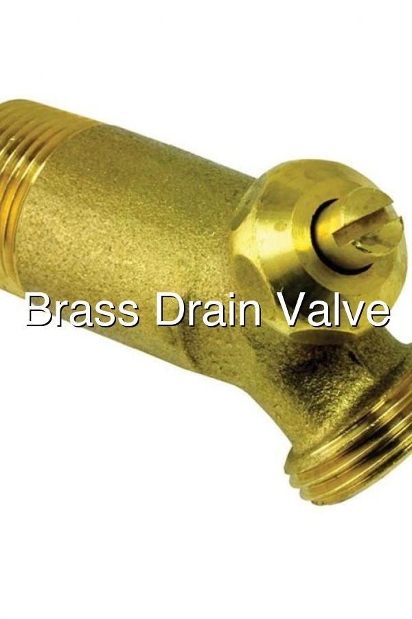 Brass Drain Valve In 2020 Gas Water Heater Valve Water Heater
