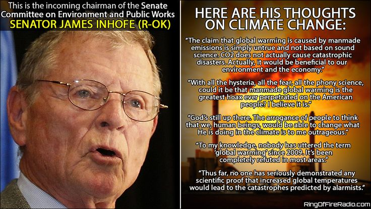 Senator Jim inhofe denies climate change . US Senator_ Oklahoma. Proving you don't have to be smart to be in Senate. __- he also believes gravity is a hoax..