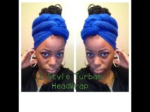 How to: Tie a Scarf Into a Turban 2 Ways