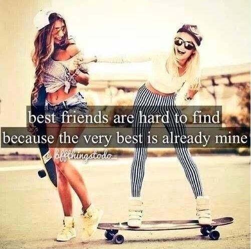 Best friends are hard to find because the very best is already mine. Picture Quote #1