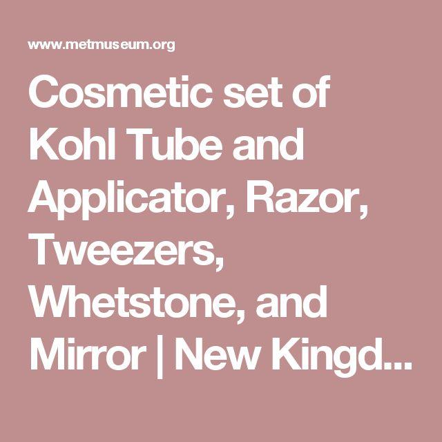 Cosmetic set of Kohl Tube and Applicator, Razor, Tweezers, Whetstone, and Mirror | New Kingdom | The Met