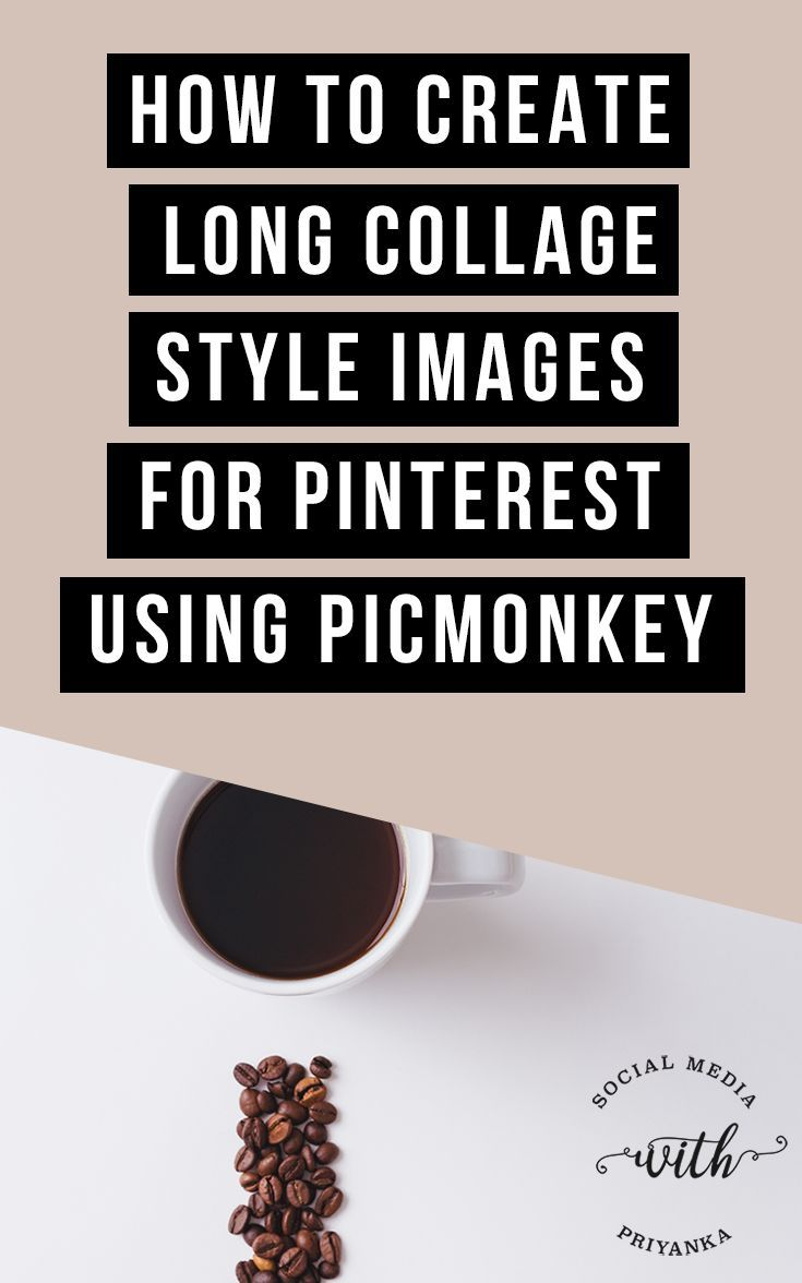 How to create long collage style images for Pinterest using PicMonkey. The DIY 5 step guide for non-designers. // Social Media with Priyanka // Bespoke Online Marketing Solutions and Social Media Consulting for Small Businesses and Solopreneurs