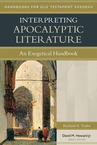 Interpreting Apocalyptic Literature: An Exegetical Handbook