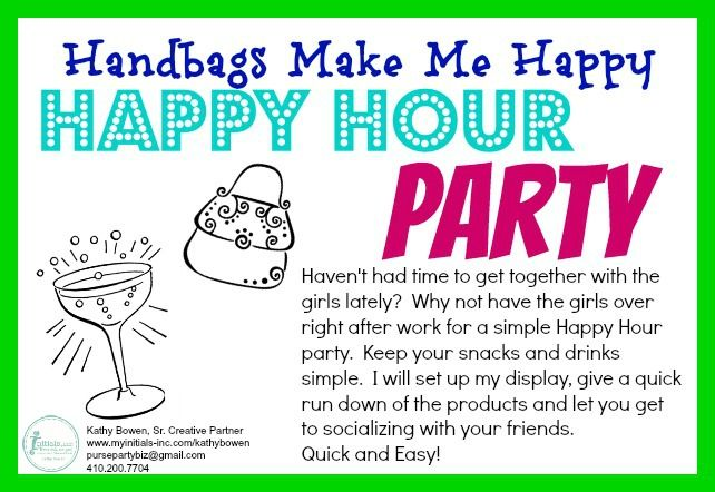 Host a Quick and Easy! Happy Hour Party Kathy Bowen, Creative Leader located in Maryland pursepartybiz@gmail.com 410.200.7704