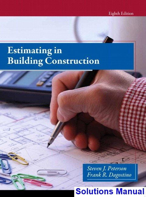 Solutions Manual For Estimating In Building Construction 8th