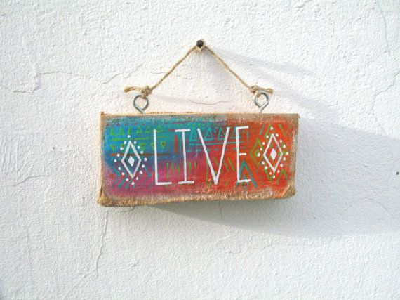 Mini Hand Painted Driftwood 'Live' Sign Boho Sign by GeoJoyful