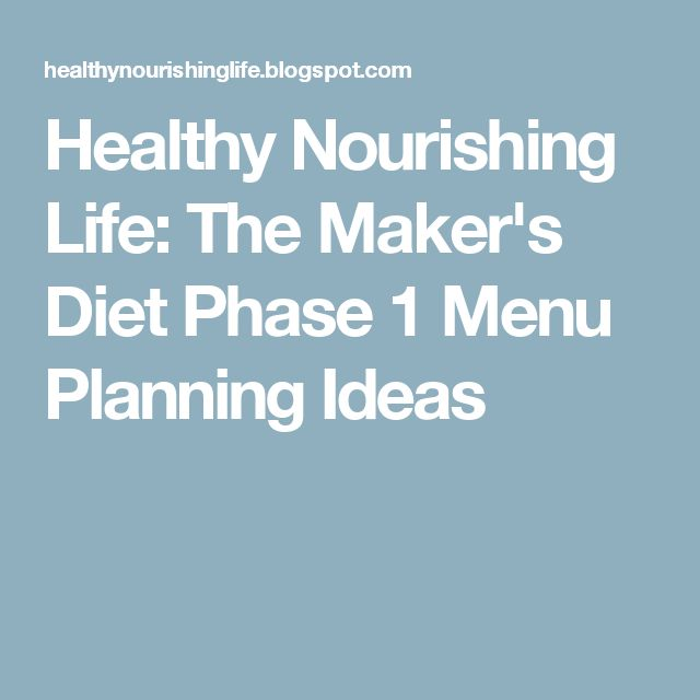 Healthy Nourishing Life: The Maker's Diet Phase 1 Menu Planning Ideas