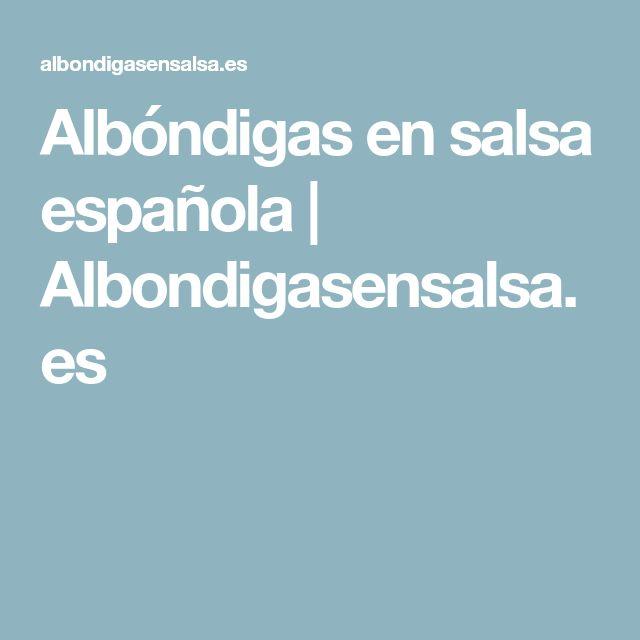 Albóndigas en salsa española | Albondigasensalsa.es