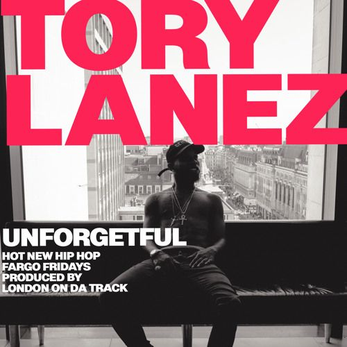 UNFORGETFUL (PROD . LONDON ON DA TRACK) by ToryLanez on SoundCloud