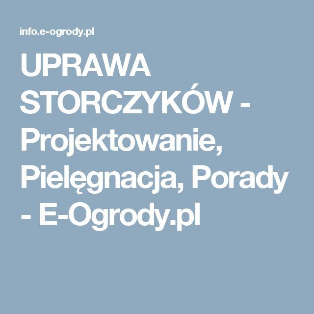 UPRAWA STORCZYKÓW - Projektowanie, Pielęgnacja, Porady - E-Ogrody.pl
