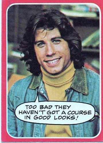 Vinny Barbarino.  Not John Travolta so much...mainly Vinny.