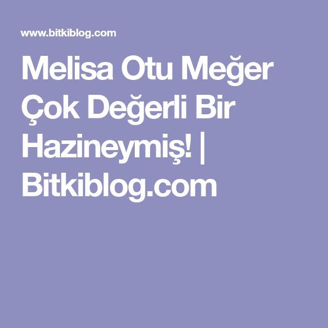 Melisa Otu  Meğer Çok Değerli Bir Hazineymiş!   Bitkiblog.com