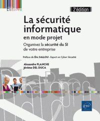 La sécurité informatique en mode projet/Alexandre Planche/ IAE Bibliothèque, Salle de lecture - 681.40 DEL