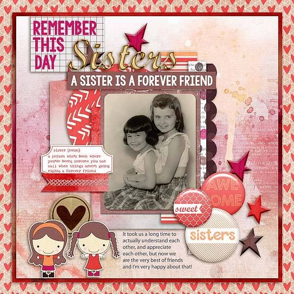 Layout by CTM Deanna using {Heart My Sister} Digital Scrapbook Collection by Pixelily Designs available at Gingerscraps http://store.gingerscraps.net/Pixelily-Designs/ #digiscrap #digitalscrapbooking #pixelilydesigns #heartmysister