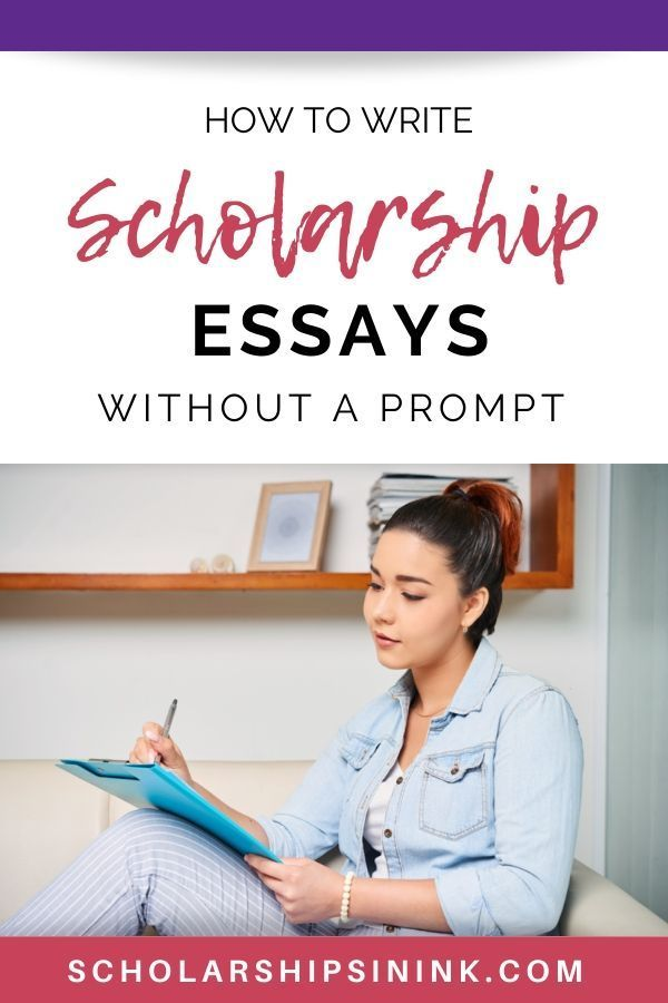How To Write Scholarship Essay With No Prompt In 2020 College Application Scholarships Writing Tips