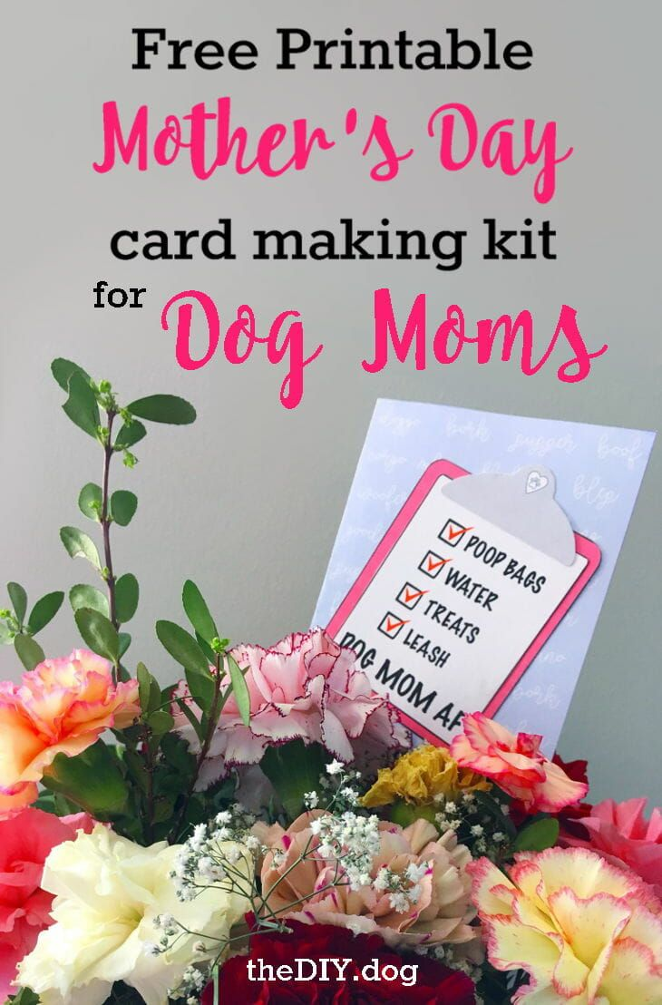 Free Printable Dog Mom Mother S Day Card Making Kits Card Making Kits Mothers Day Cards Mother S Day Diy