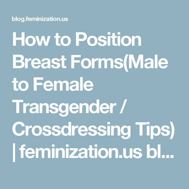 How to Position Breast Forms(Male to Female Transgender / Crossdressing Tips) | feminization.us blog page