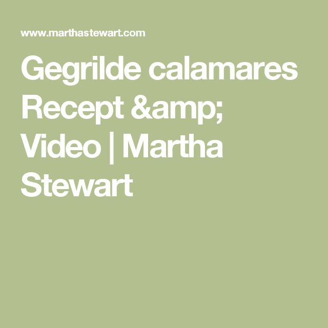 Gegrilde calamares Recept & Video |  Martha Stewart