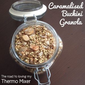 Caramalised Buckini Granola - The Road to Loving My Thermo Mixer