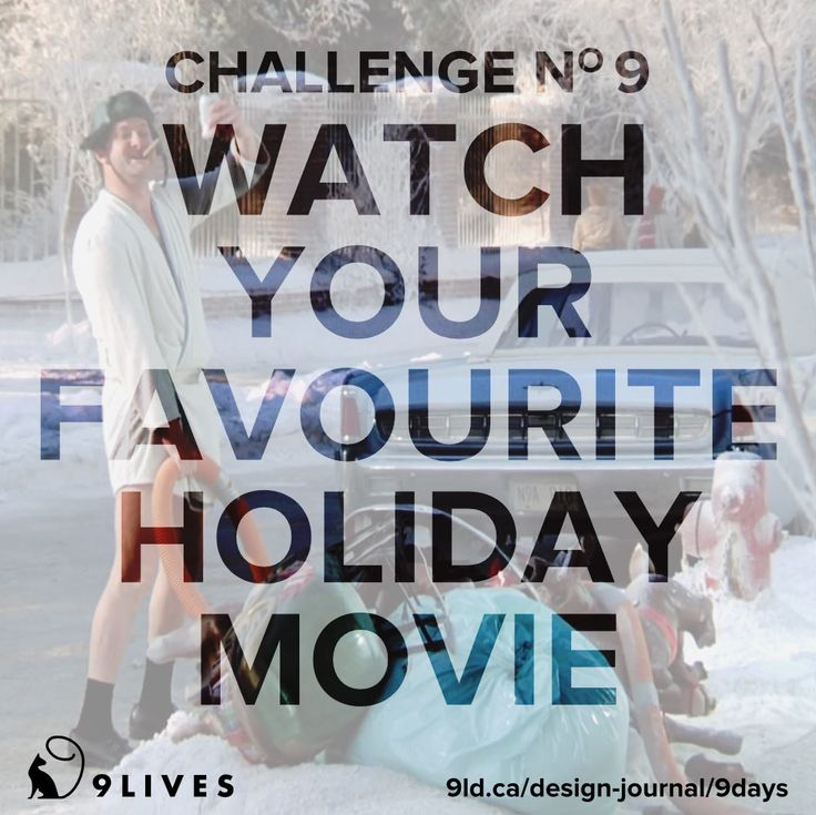 9 Days of Holiday Spirit Challenge# 9 – Watch your favourite holiday movie and post photographic proof to the Challenge 9 post on www.facebook.com/9livesdesign