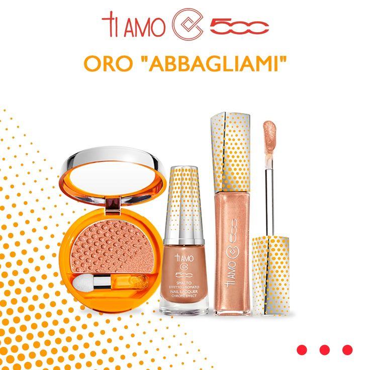 """Per un #look sempre irresistibile punta sui prodotti della nuova Collezione Make-up #TiAmo500 color ORO """"Abbagliami""""!"""