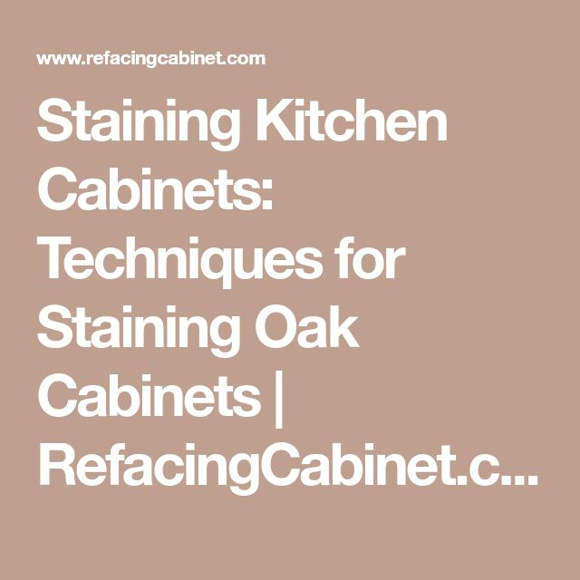 Painted Kitchen Cabinets Vs Stained: Best 25+ Staining Oak Cabinets Ideas On Pinterest