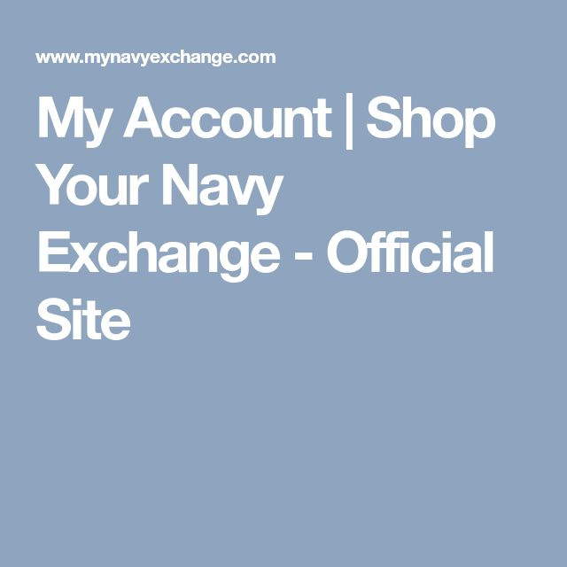 My Account | Shop Your Navy Exchange - Official Site