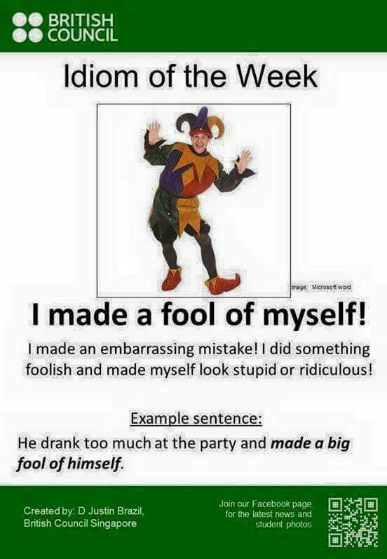 I made a fool of myself