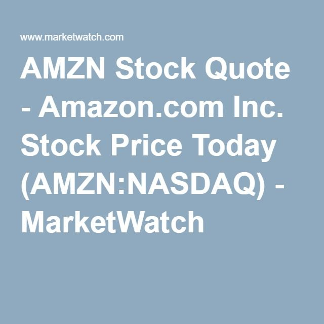 AMZN Stock Quote - Amazon.com Inc. Stock Price Today (AMZN:NASDAQ) - MarketWatch