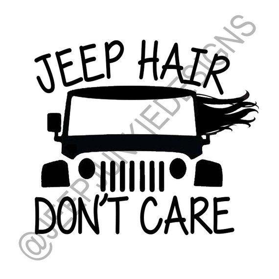 Jeep Hair Don T Care Jeep Wrangler Vinyl Decal Custom Vinyl