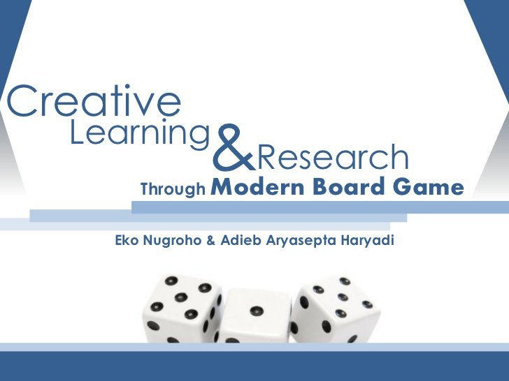 Creative learning and Research through Modern Board Game by Eko Nugroho, presented at Triple Helix 10th International Conference via Slideshare