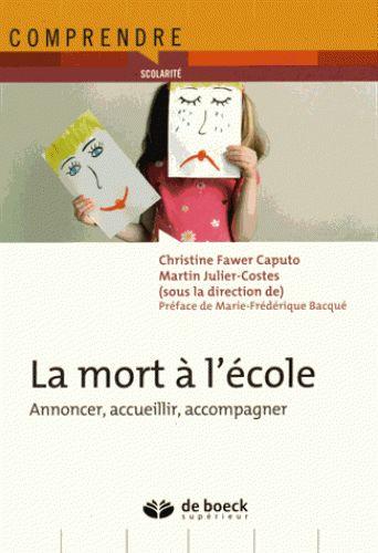 La mort à l'école : annoncer, accueillir, accompagner  http://cataloguescd.univ-poitiers.fr/masc/Integration/EXPLOITATION/statique/recherchesimple.asp?id=190925167