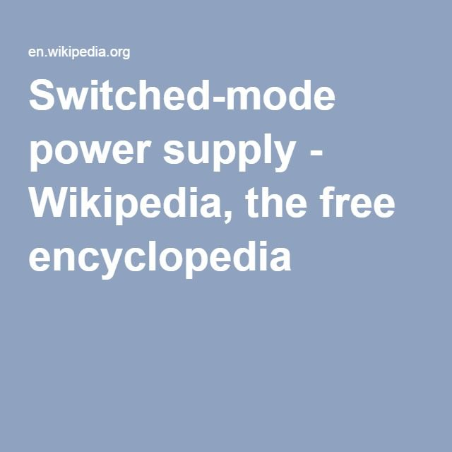 Switched-mode power supply - Wikipedia, the free encyclopedia