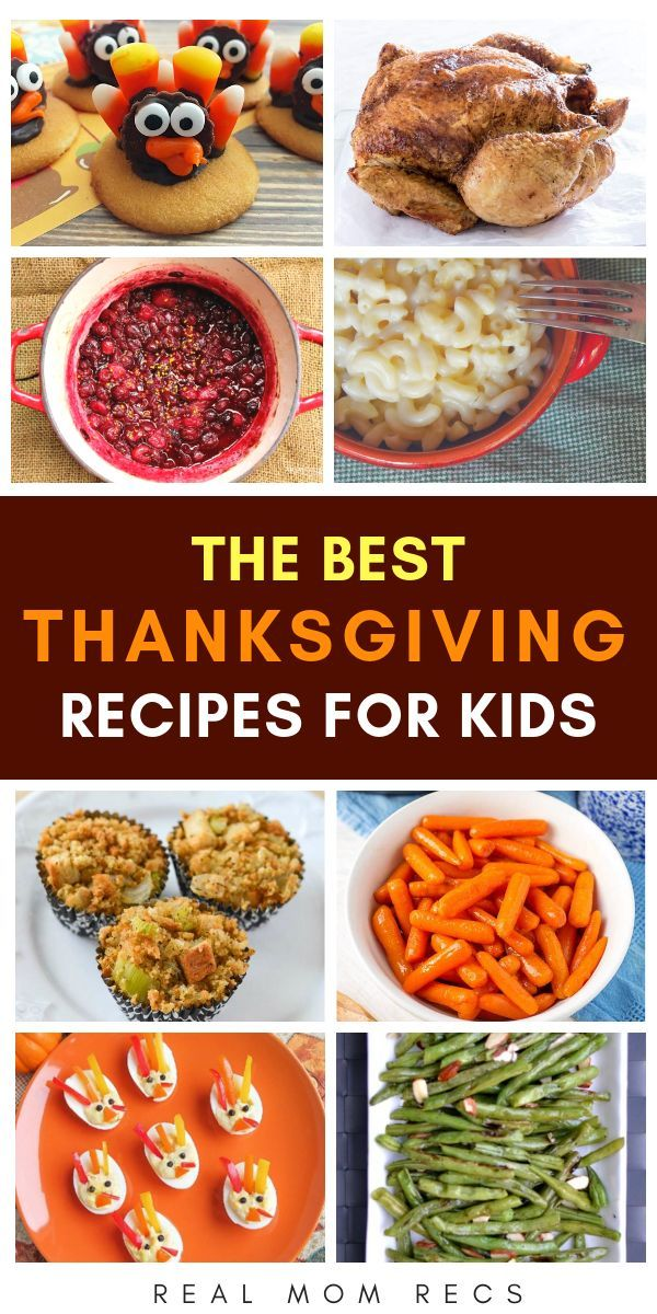 Kid Friendly Thanksgiving Recipes For Kids Even Picky Eaters Will Love In Kid Friendly Thanksgiving Recipes Thanksgiving Kid Recipes Best Thanksgiving Recipes
