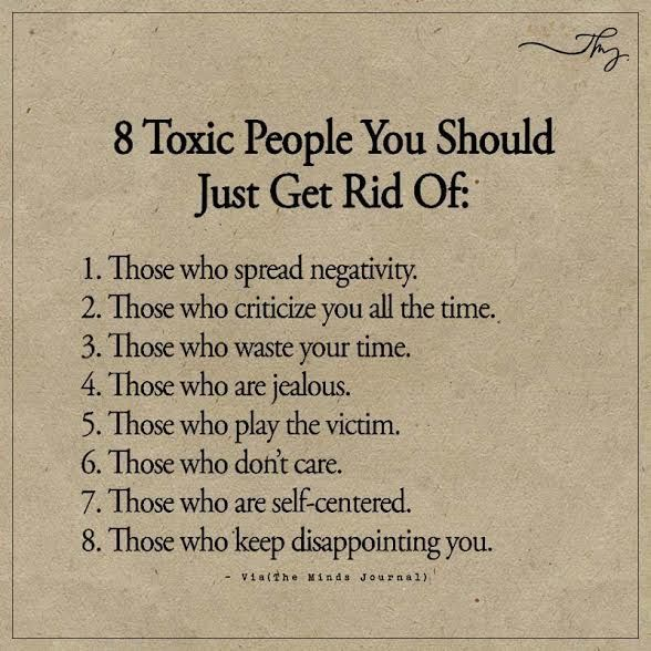 8 Toxic People You Should Just Get Rid Of: - http://themindsjournal.com/8-toxic-people-you-should-just-get-rid-of/