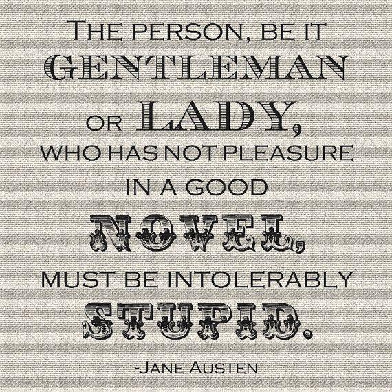 Jane Austen Quote No Pleasure in a Good Novel by DigitalThings, $1.00