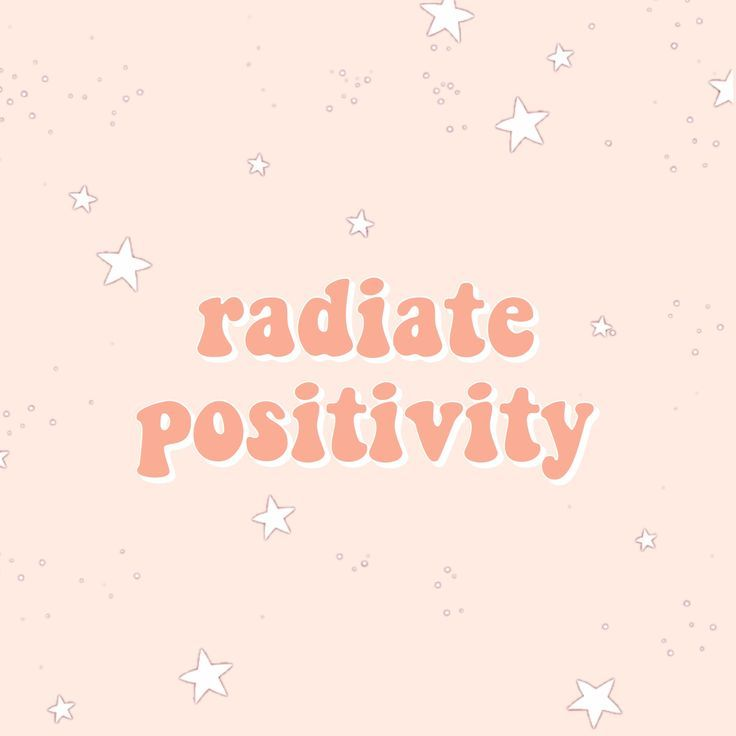 Radiate Positivity Words Quotes To Live By Inspire