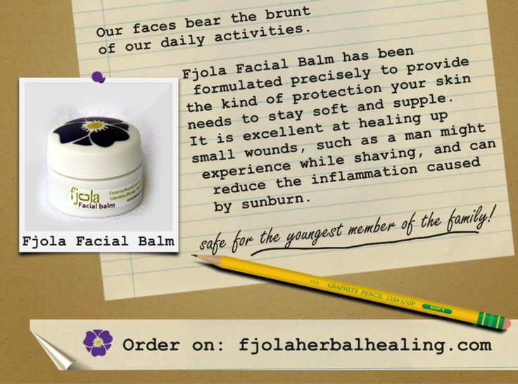 Product of the week: Our faces bear the brunt of our daily activities. Fjola Facial Balm has been formulated precisely to provide the kind of protection your skin needs to stay soft and supple. It is excellent at healing up small wounds, such as a man might experience while shaving, and can reduce the inflammation caused by sunburn. Order our facial balm here: http://www.fjolaherbalhealing.com/shop/herbal-facial-balm-detail