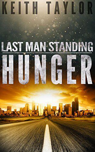 Hunger: Last Man Standing - http://www.justkindlebooks.com/hunger-last-man-standing/