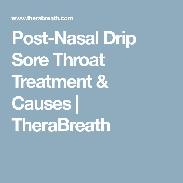Post-Nasal Drip Sore Throat Treatment & Causes | TheraBreath
