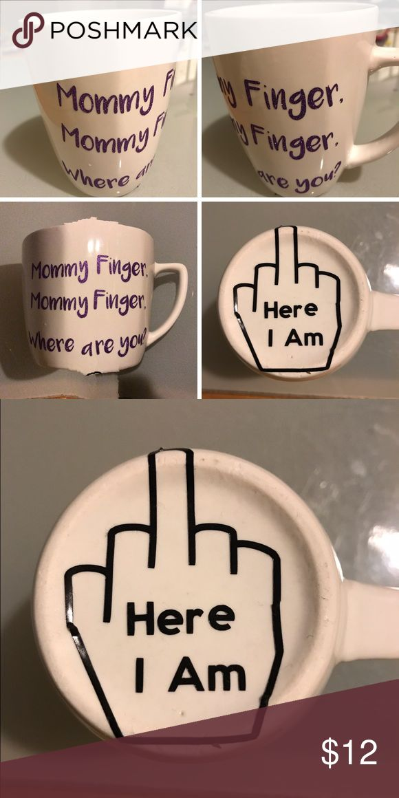 Custom Made Mommy Finger Coffee Mug Personally made by myself! Hand wash Only!! Other