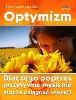 Optymizm / Tomasz Stelmachowicz  Dlaczego poprzez pozytywne myślenie można osiągnąć więcej?