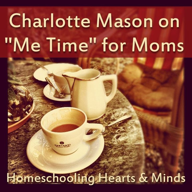 """Homeschooling Hearts & Minds: Charlotte Mason on """"Me Time,"""" or Masterly Inactivity for Moms"""