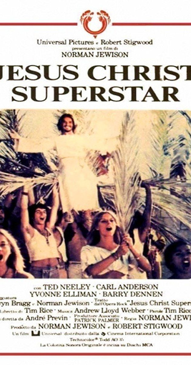 Directed by Norman Jewison.  With Ted Neeley, Carl Anderson, Yvonne Elliman, Barry Dennen. Film version of the musical stage play, presenting the last few weeks of Christ's life, told in an anachronistic manner.