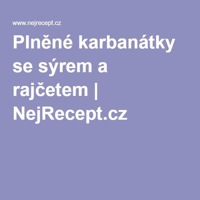 Plněné karbanátky se sýrem a rajčetem | NejRecept.cz